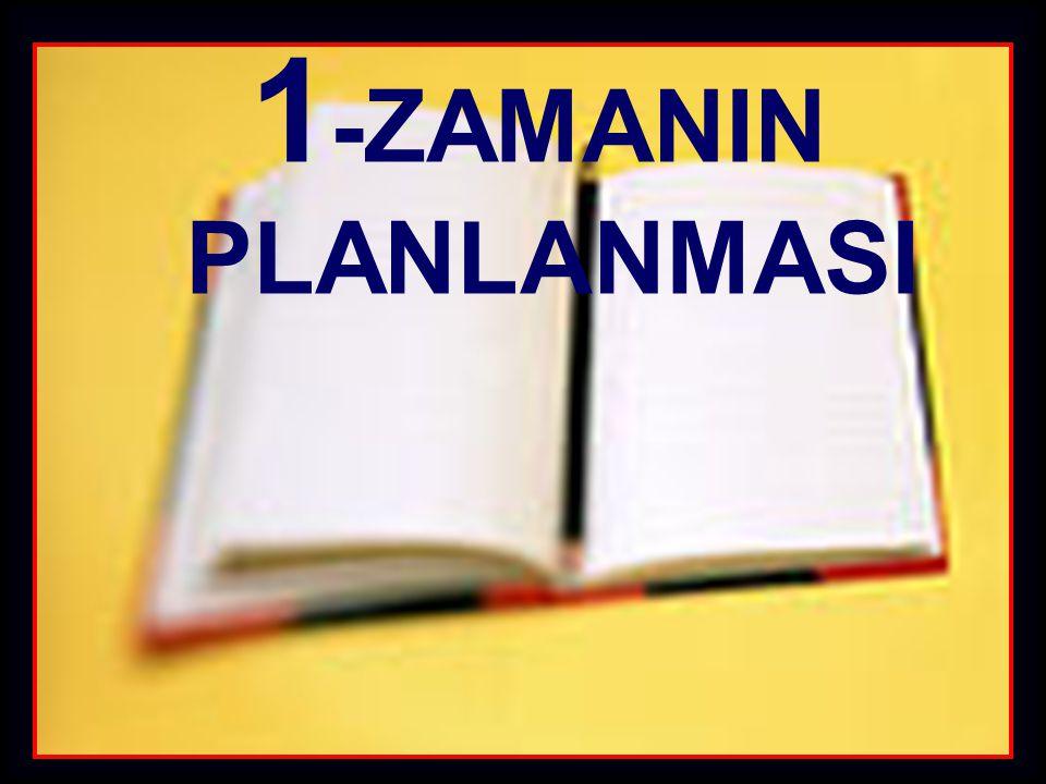1-ZAMANIN PLANLANMASI