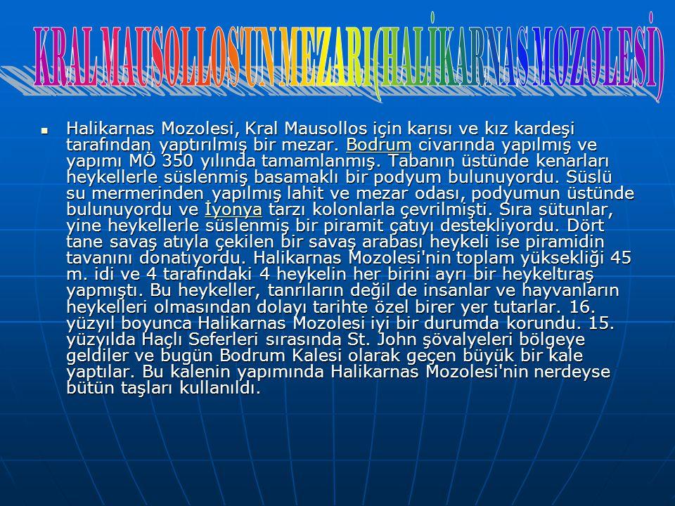 KRAL MAUSOLLOS UN MEZARI(HALİKARNAS MOZOLESİ)