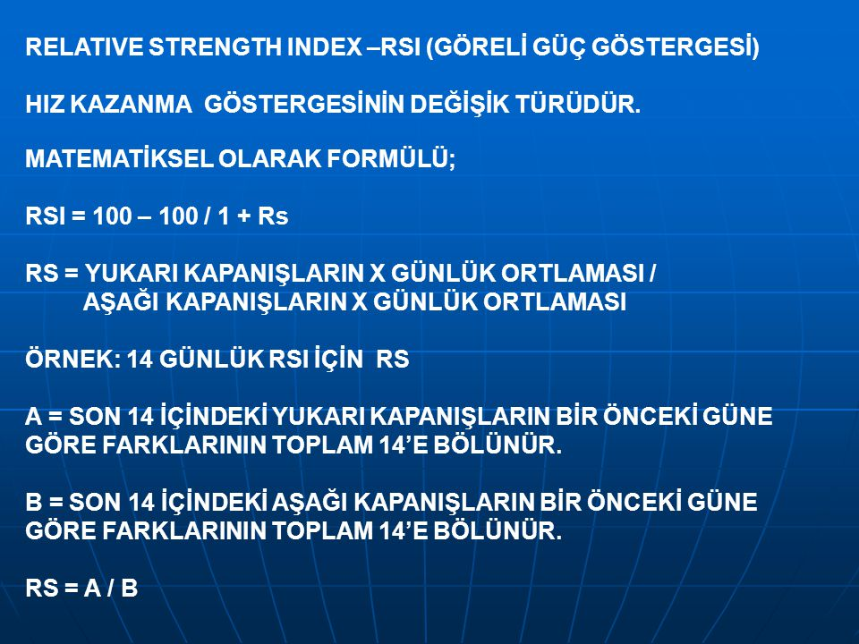 RELATIVE STRENGTH INDEX –RSI (GÖRELİ GÜÇ GÖSTERGESİ)