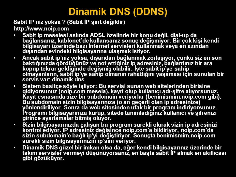 Dinamik DNS (DDNS) Sabit IP niz yoksa (Sabit İP şart değildir)