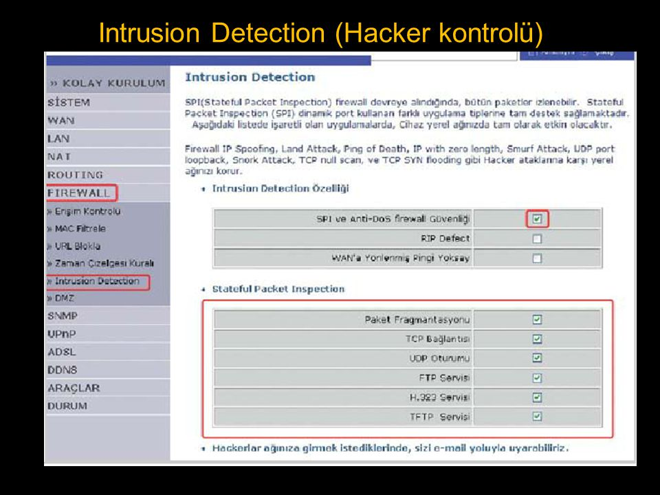 Intrusion Detection (Hacker kontrolü)