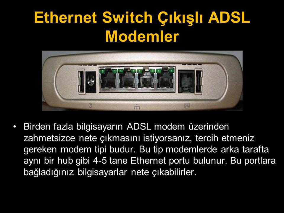 Ethernet Switch Çıkışlı ADSL Modemler