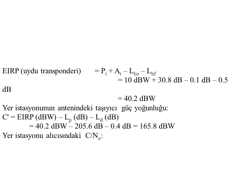 EIRP (uydu transponderi) = Pt + At – Lbo – Lbf