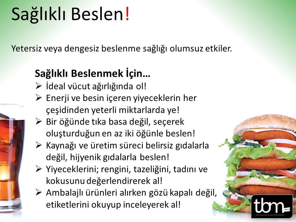 Sağlıklı Beslen! Sağlıklı Beslenmek İçin…