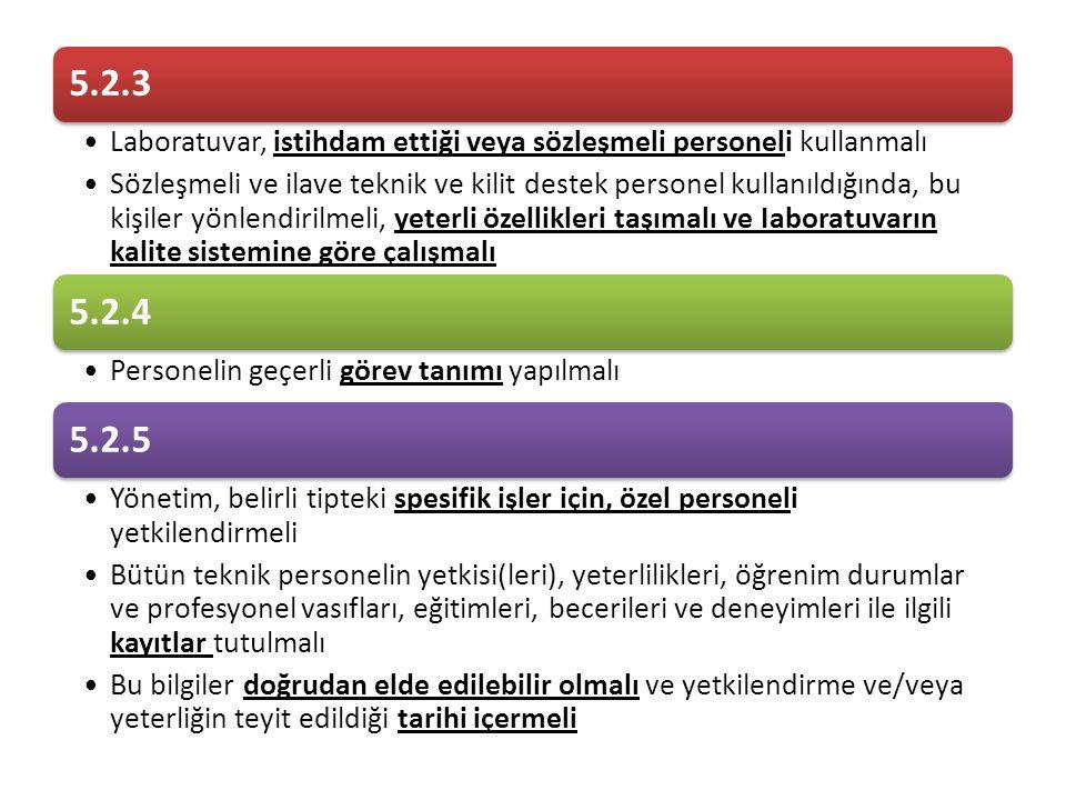5.2.3 Laboratuvar, istihdam ettiği veya sözleşmeli personeli kullanmalı.