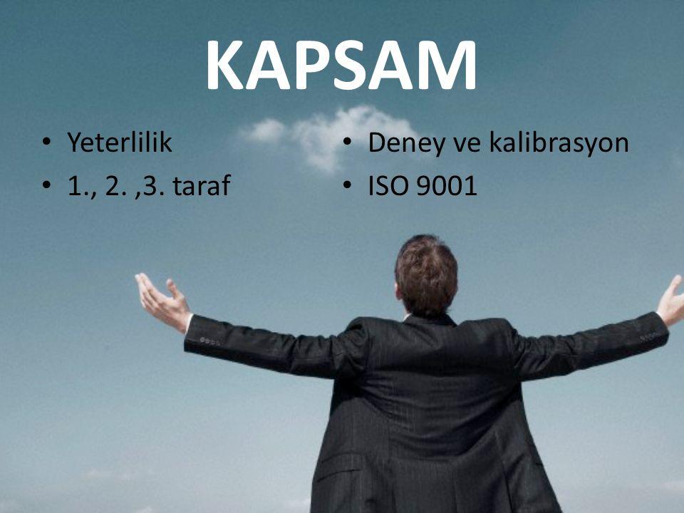 KAPSAM Yeterlilik Deney ve kalibrasyon 1., 2. ,3. taraf ISO 9001