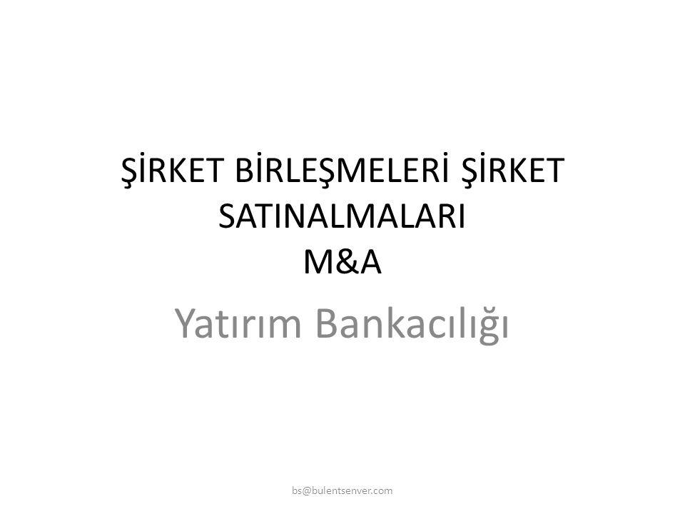 ŞİRKET BİRLEŞMELERİ ŞİRKET SATINALMALARI M&A