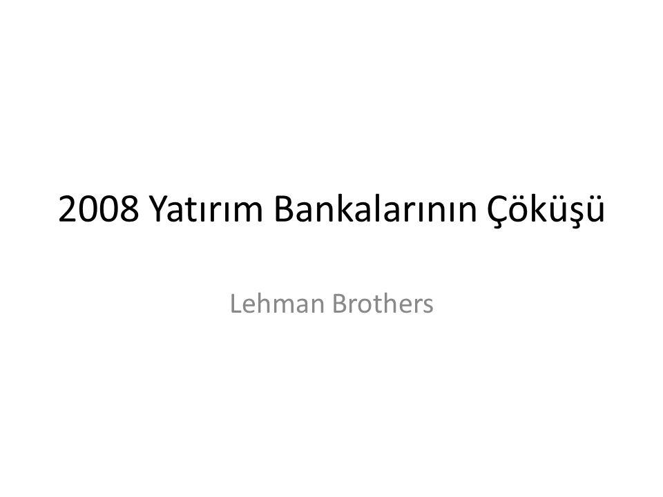 2008 Yatırım Bankalarının Çöküşü