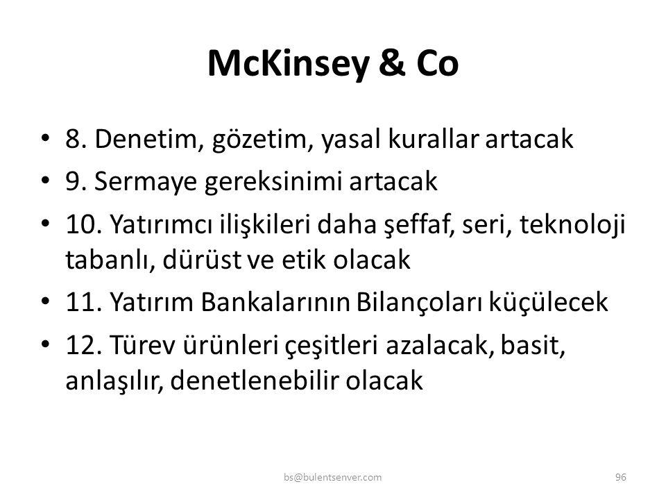 McKinsey & Co 8. Denetim, gözetim, yasal kurallar artacak