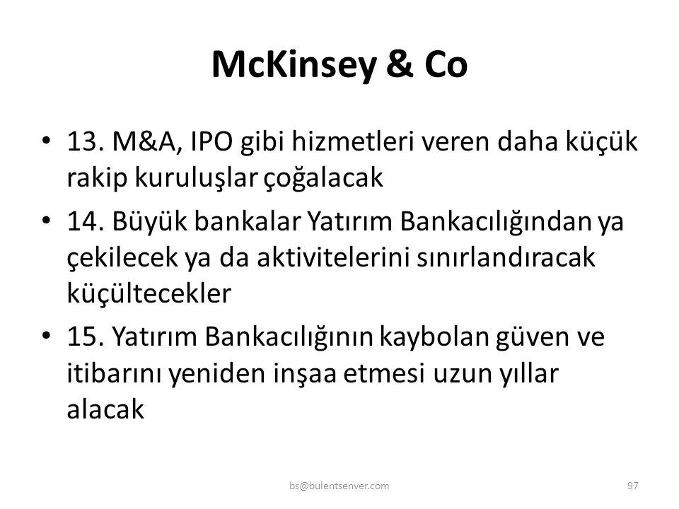 McKinsey & Co 13. M&A, IPO gibi hizmetleri veren daha küçük rakip kuruluşlar çoğalacak.