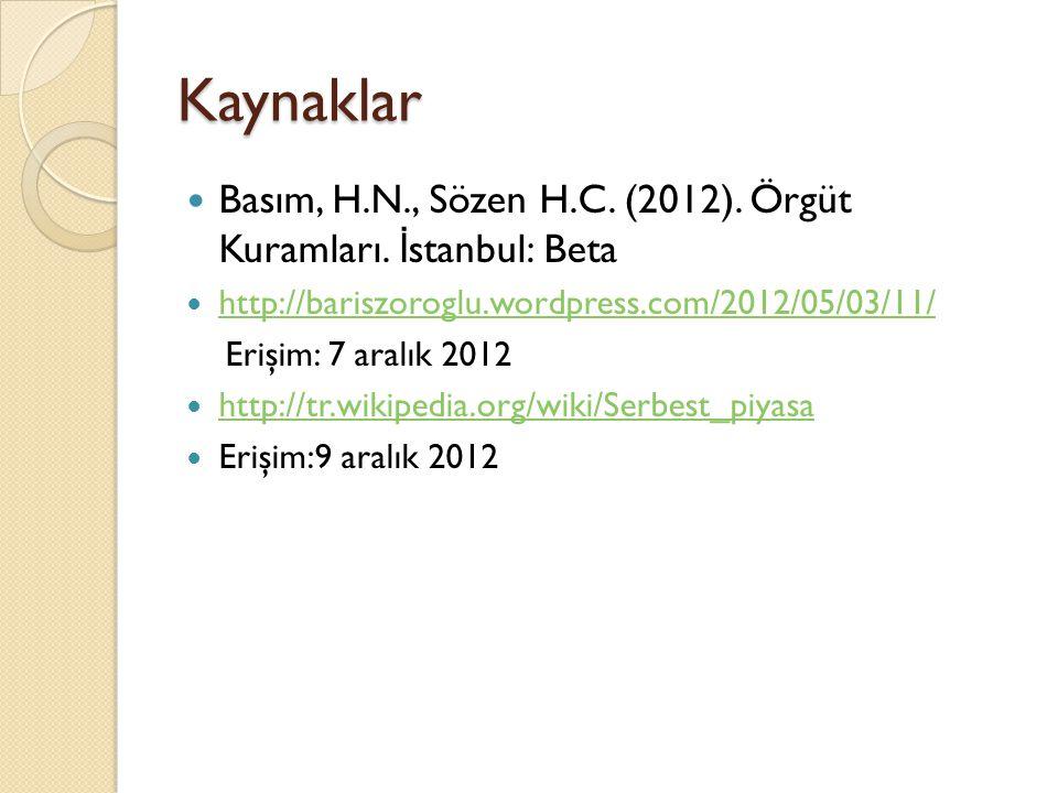 Kaynaklar Basım, H.N., Sözen H.C. (2012). Örgüt Kuramları. İstanbul: Beta. http://bariszoroglu.wordpress.com/2012/05/03/11/
