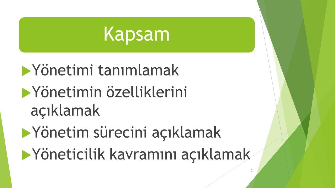 Yönetimin özelliklerini açıklamak Yönetim sürecini açıklamak
