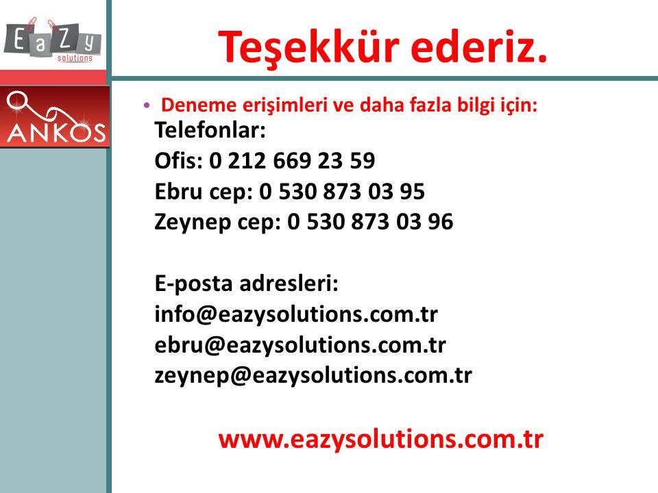 Teşekkür ederiz. www.eazysolutions.com.tr Telefonlar: