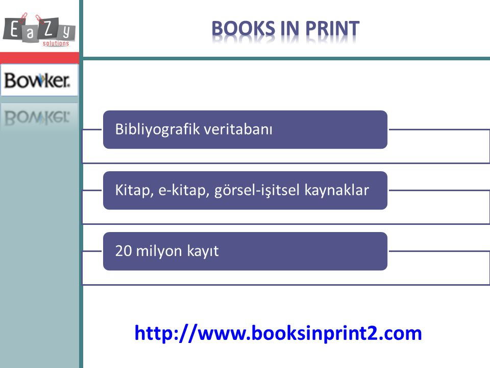 BOOKS IN PRINT http://www.booksinprint2.com Bibliyografik veritabanı