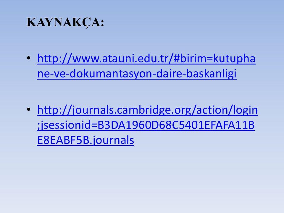 KAYNAKÇA: http://www.atauni.edu.tr/#birim=kutuphane-ve-dokumantasyon-daire-baskanligi.