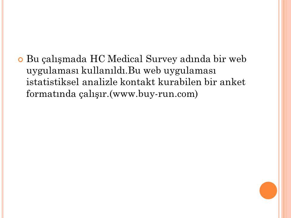 Bu çalışmada HC Medical Survey adında bir web uygulaması kullanıldı