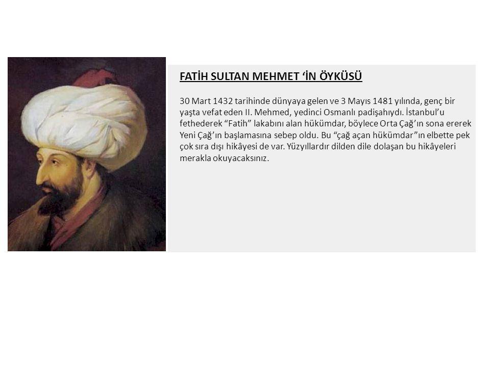 FATİH SULTAN MEHMET 'İN ÖYKÜSÜ