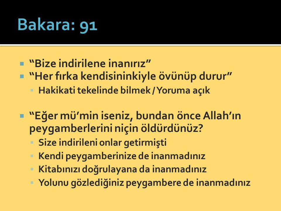 Bakara: 91 Bize indirilene inanırız