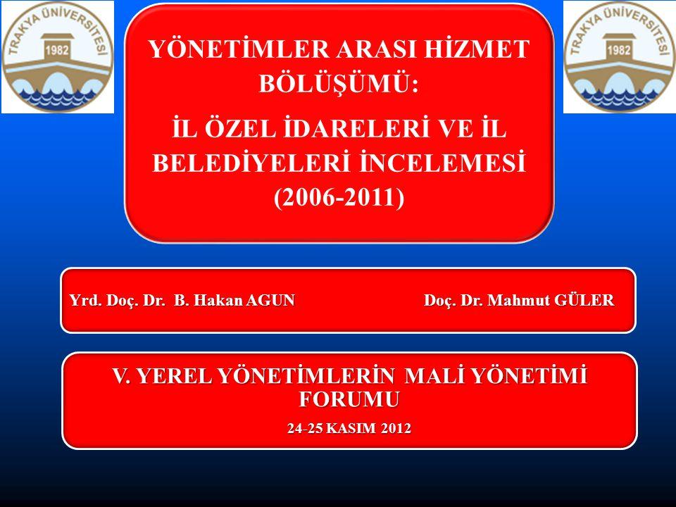 İL ÖZEL İDARELERİ VE İL BELEDİYELERİ İNCELEMESİ (2006-2011)