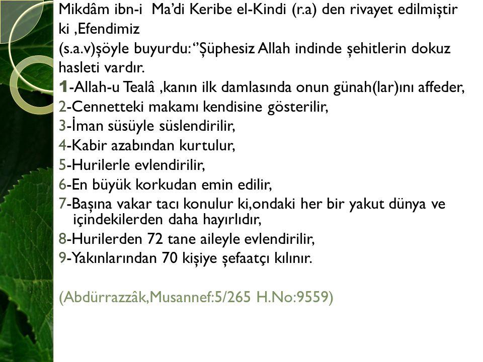 Mikdâm ibn-i Ma'di Keribe el-Kindi (r.a) den rivayet edilmiştir