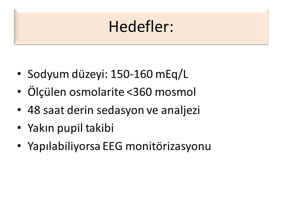 Hedefler: Sodyum düzeyi: 150-160 mEq/L