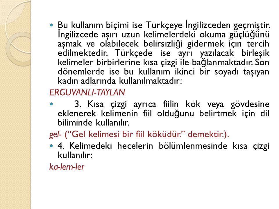 Bu kullanım biçimi ise Türkçeye İngilizceden geçmiştir