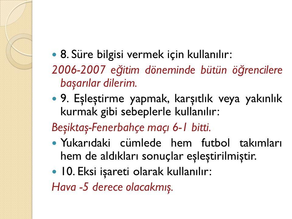 8. Süre bilgisi vermek için kullanılır: