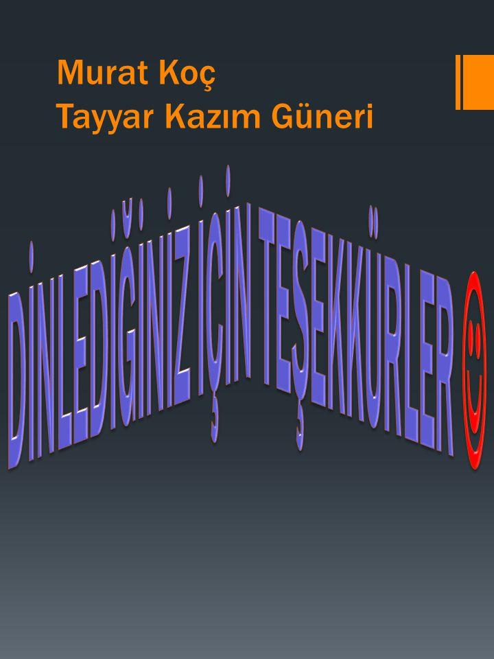 Murat Koç Tayyar Kazım Güneri