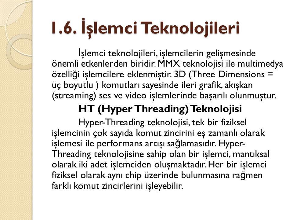 1.6. İşlemci Teknolojileri
