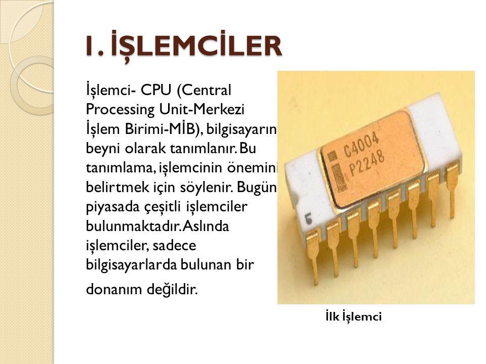 1. İŞLEMCİLER