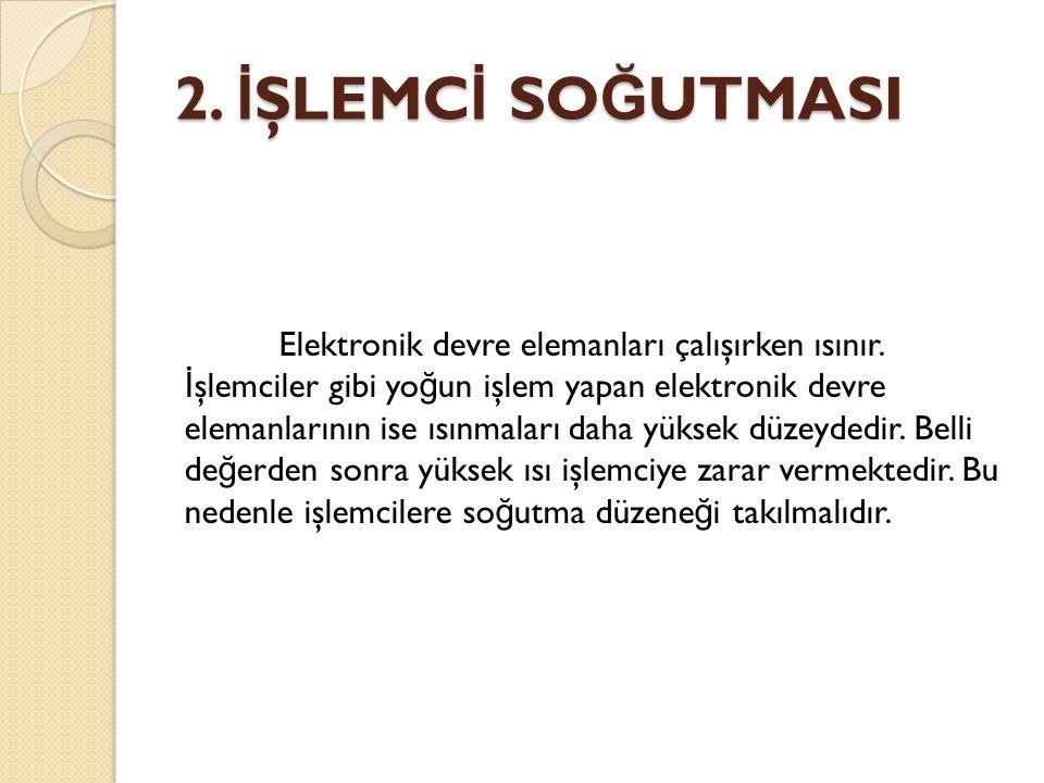 2. İŞLEMCİ SOĞUTMASI
