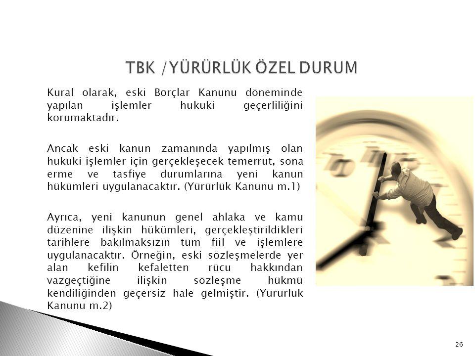 TBK /YÜRÜRLÜK ÖZEL DURUM