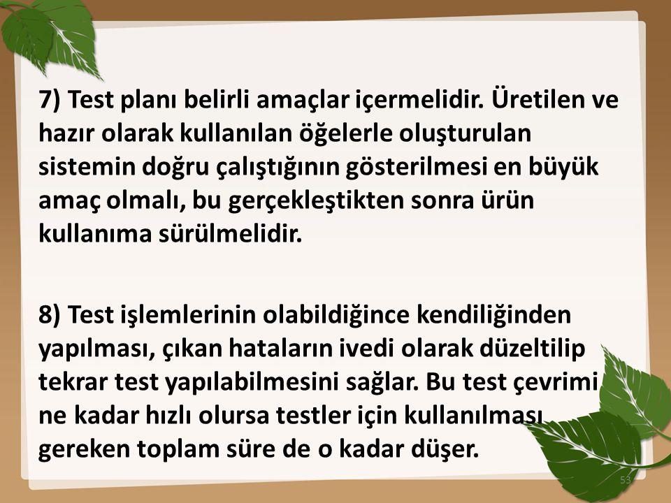 7) Test planı belirli amaçlar içermelidir