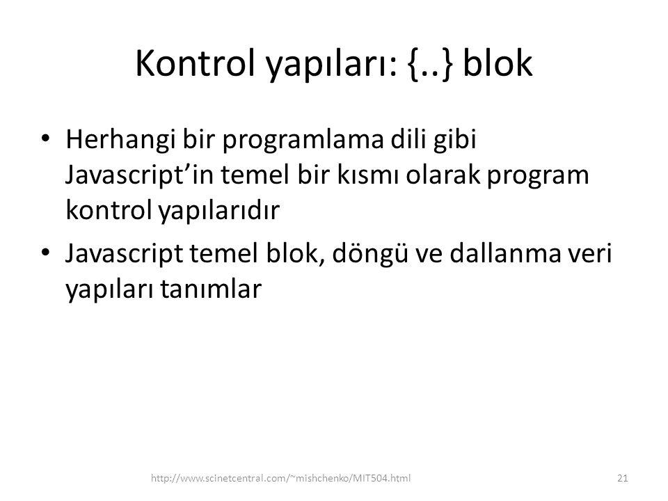Kontrol yapıları: {..} blok