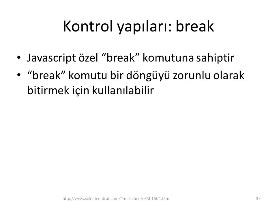 Kontrol yapıları: break