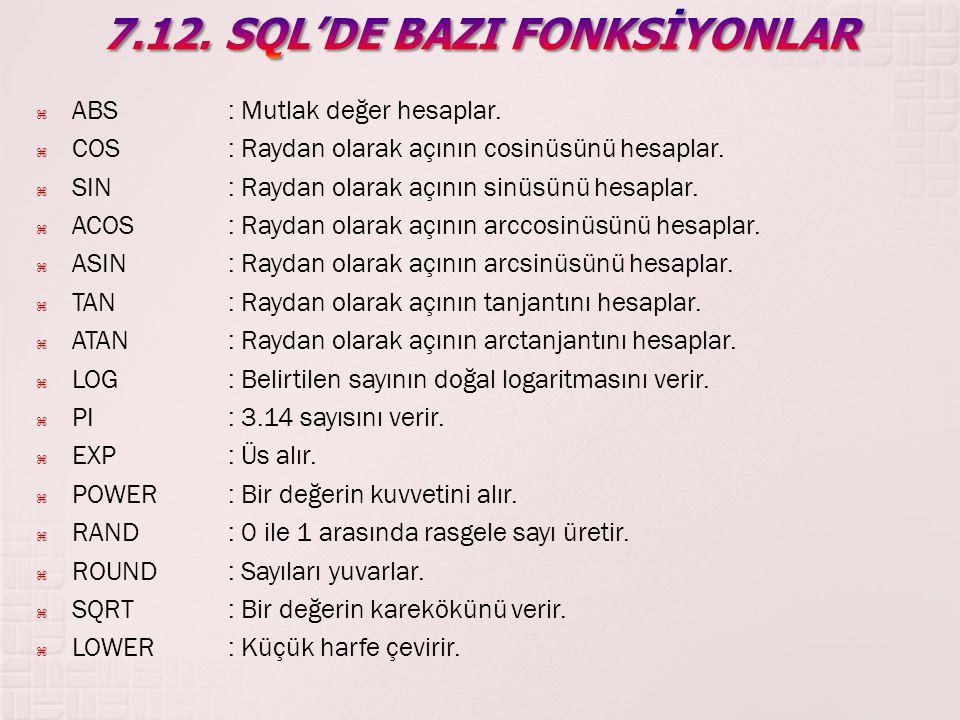 7.12. SQL'DE BAZI FONKSİYONLAR