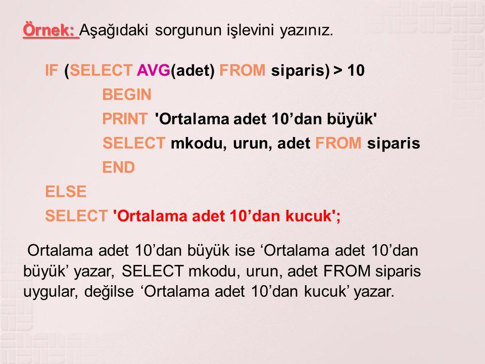 Örnek: Aşağıdaki sorgunun işlevini yazınız.