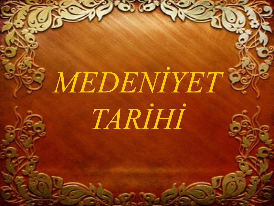 MEDENİYET TARİHİ