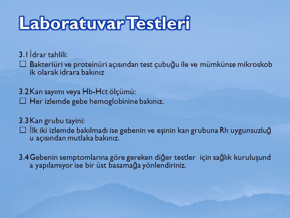 Laboratuvar Testleri 3.1 İdrar tahlili: