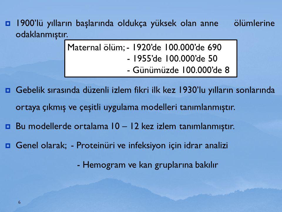 Bu modellerde ortalama 10 – 12 kez izlem tanımlanmıştır.