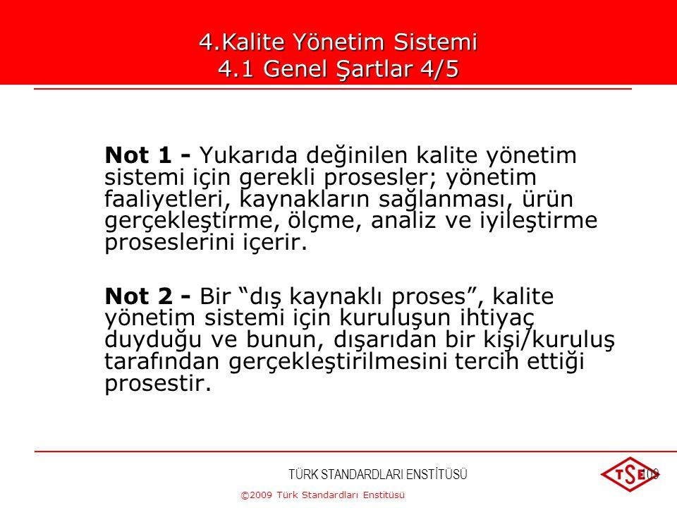 4.Kalite Yönetim Sistemi 4.1 Genel Şartlar 4/5