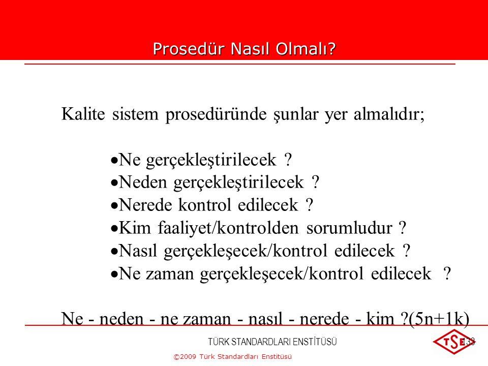 Kalite sistem prosedüründe şunlar yer almalıdır;