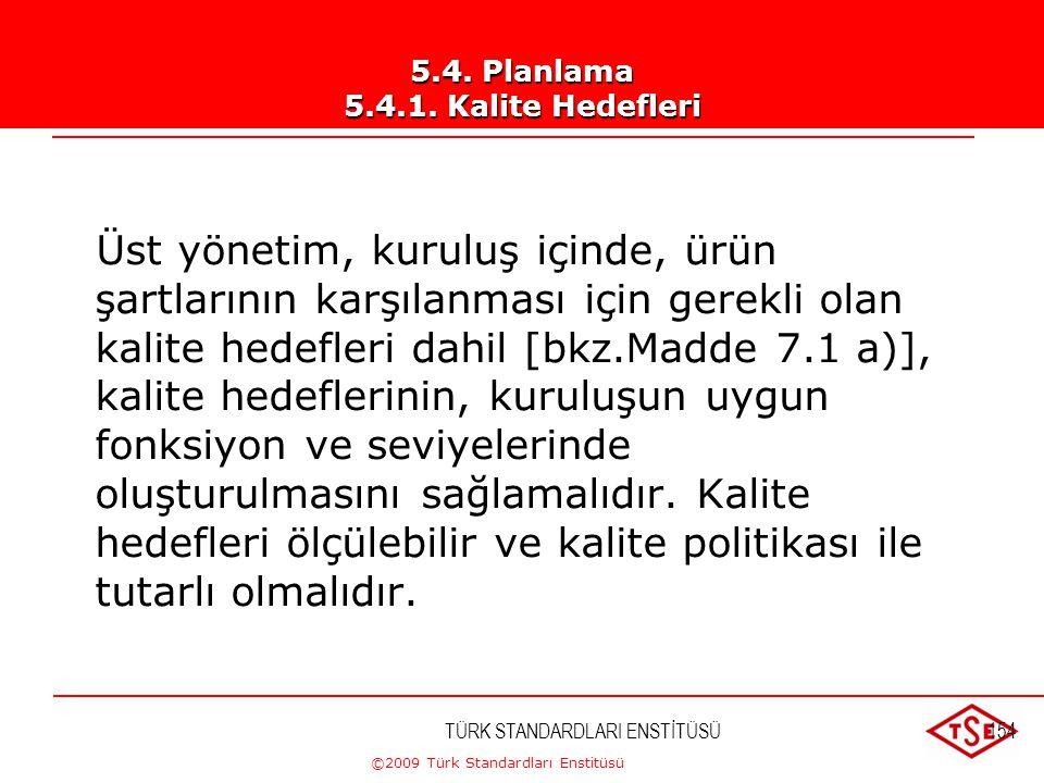 5.4. Planlama 5.4.1. Kalite Hedefleri