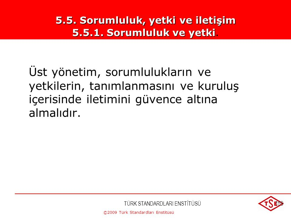 5.5. Sorumluluk, yetki ve iletişim 5.5.1. Sorumluluk ve yetki.