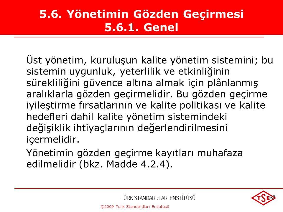 5.6. Yönetimin Gözden Geçirmesi 5.6.1. Genel