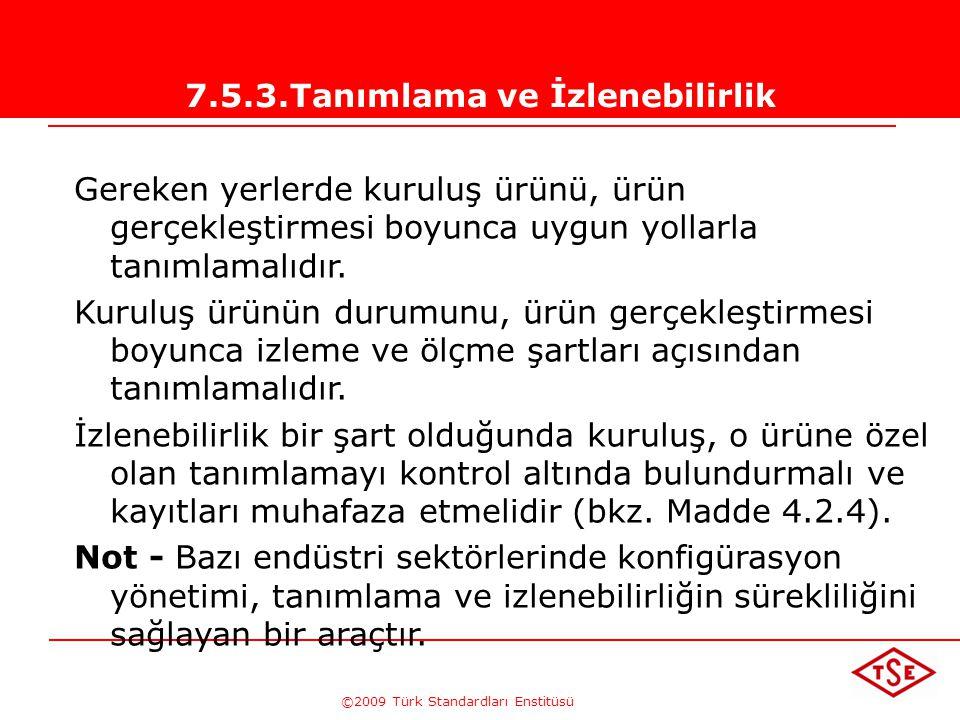 7.5.3.Tanımlama ve İzlenebilirlik