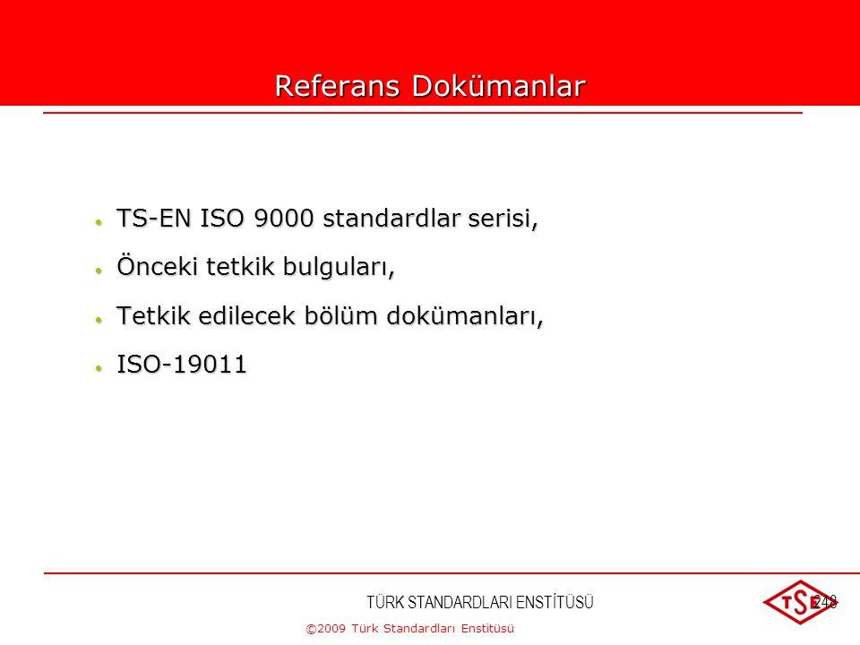 Referans Dokümanlar TS-EN ISO 9000 standardlar serisi,