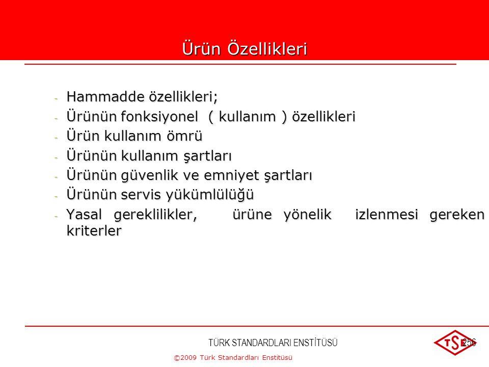Ürün Özellikleri Hammadde özellikleri;