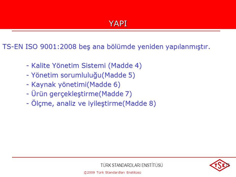 YAPI TS-EN ISO 9001:2008 beş ana bölümde yeniden yapılanmıştır.