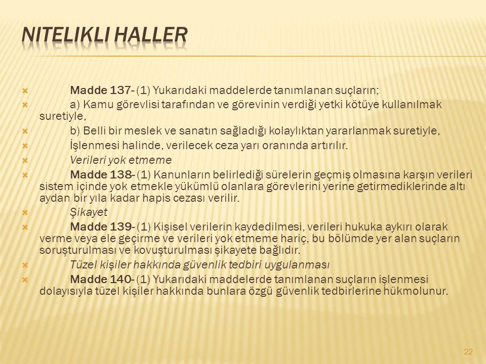 Nitelikli haller Madde 137- (1) Yukarıdaki maddelerde tanımlanan suçların;